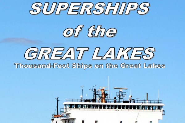 Superships of the Great Lakes Book Cover Raymond A. Bawal Jr